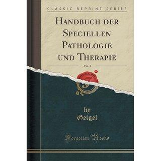Handbuch Der Speciellen Pathologie Und Therapie, Vol. 3 (Classic Reprint)
