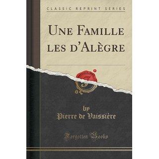 Une Famille Les D'Al?Gre (Classic Reprint)