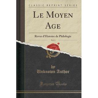 Le Moyen Age, Vol. 1