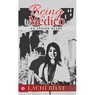 Being a Medico An inside Diary