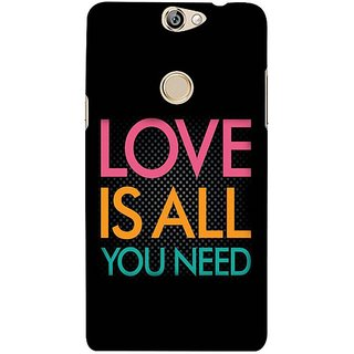 Fuson Designer Phone Back Case Cover Coolpad Max ( Love Is All You Need )