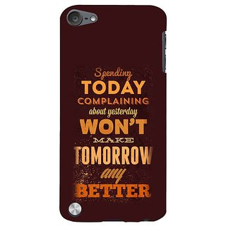 Fuson Designer Phone Back Case Cover Apple IPod Touch 5 :: Apple IPod 5 (5th Generation) ( Don'T Complain )
