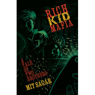 Rich Kid Mafia - A tale of two brothers