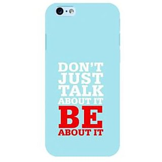 Fuson Designer Phone Back Case Cover Apple iPhone 6S ( Actions Speak Louder Than Words )