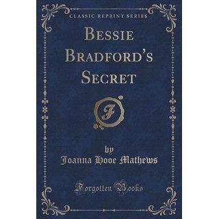 Bessie Bradford'S Secret (Classic Reprint)