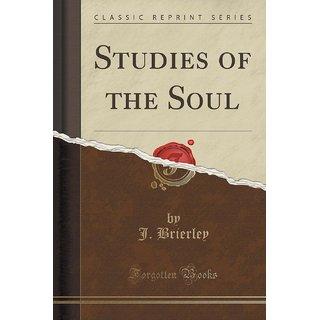 Studies Of The Soul (Classic Reprint)
