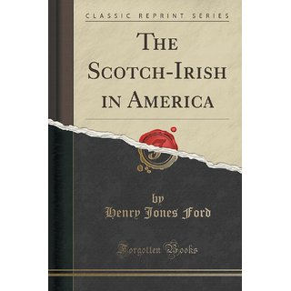The Scotch-Irish In America (Classic Reprint)