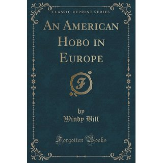 An American Hobo In Europe (Classic Reprint)