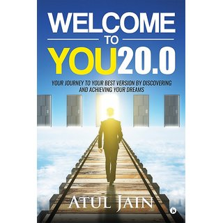 Welcome to You20.0 Your Journey to Your Best Version by Discovering and Achieving Your Dreams