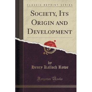 Society, Its Origin And Development (Classic Reprint)