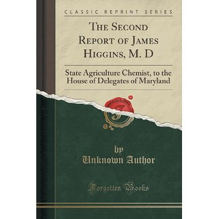 The Second Report Of James Higgins, M. D