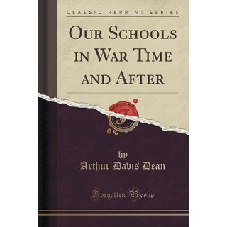 Our Schools In War Time And After (Classic Reprint)