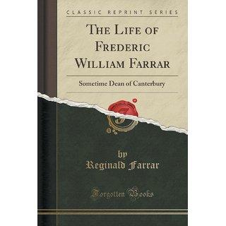 The Life Of Frederic William Farrar
