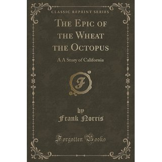 The Epic Of The Wheat The Octopus