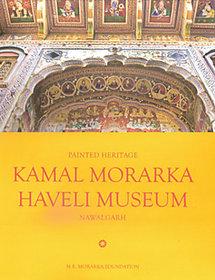 Painted Heritage - Kamal Morarka Haveli Museum, Nawalgarh (Hardcover)