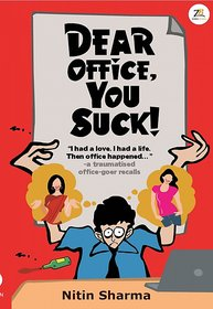 Dear Office, You Suck!