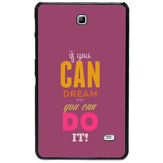 Fuson Purple Designer Phone Back Cover Samsung Galaxy Tab 4 (Dream It And Do It)