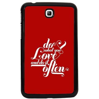 Fuson Red Designer Phone Back Cover Samsung Galaxy Tab 3 (Do What You Love Often)