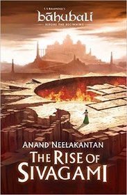 The Rise of Sivagami Book 1 of Baahubali - Before the Beginning