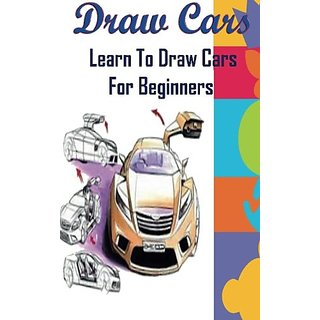 Buy Draw Cars Learn To Draw Cars For Beginners Pencil Drawing