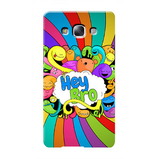 HACHI Hey Bro Mobile Cover For Samsung Galaxy E7