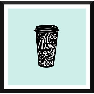 Tallenge - Coffee Is Always A Good Idea - Small Size Ready To Hang Framed Digital Art Print On Photographic Paper For Home And Office Decor (12x12 Inches)