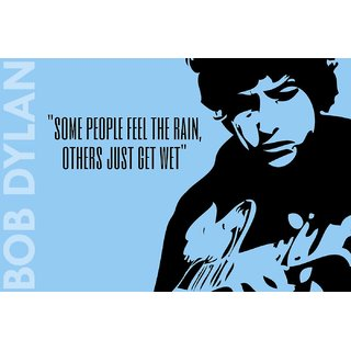 Tallenge - Music And Musicians Collection - Bob Dylan - Quote - Some People Feel The Rain Others Just Get Wet - Xlarge Size Unframed Rolled Digital Art Print On Photographic Paper For Home And Office Decor (20x30 Inches)