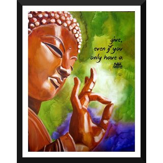 Tallenge - Gautam Buddha Inspirational Quote - Give Even If You Only Have A Little - Medium Size Ready To Hang Framed Digital Art Print On Photographic Paper For Home And Office Decor (14x18 Inches)