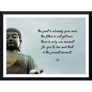 Tallenge - Gautam Buddha Inspirational Quote - There Is Only One Moment For You To Live And That Is The Present Moment - Medium Size Ready To Hang Framed Digital Art Print On Photographic Paper For Home And Office Decor (13x18 Inches)