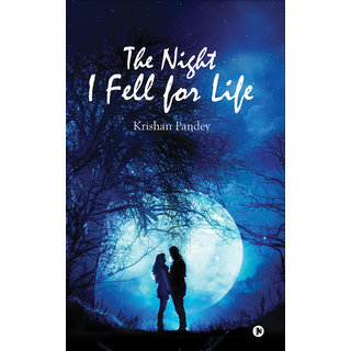 The Night I Fell for Life