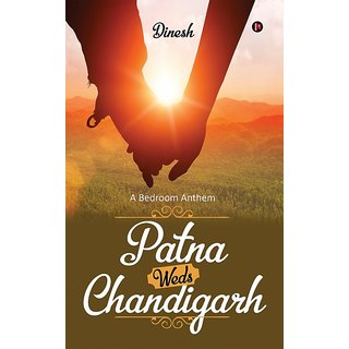 Patna Weds Chandigarh - A Bedroom Anthem