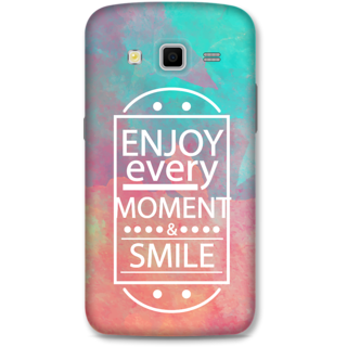 SAMSUNG GALAXY Grand 2 Designer Hard-Plastic Phone Cover From Print Opera - Enjoy Every Moment