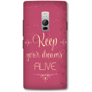 ONE PLUS Two Designer Hard-Plastic Phone Cover From Print Opera - Keep Your Dreams Alive