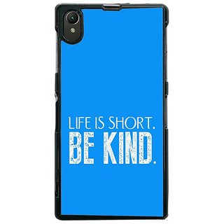 Fuson Designer Phone Back Case Cover Sony Xperia Z1 ( Life Is Short Be Kind )
