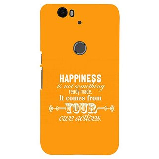 Fuson Designer Phone Back Case Cover Huawei Nexus 6P ( Happiness Comes Through Your Actions )