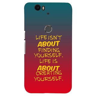 Fuson Designer Phone Back Case Cover Huawei Nexus 6P ( Life Is About Creating Yourself )
