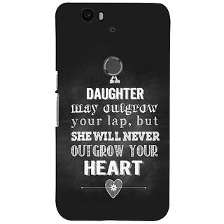 Fuson Designer Phone Back Case Cover Huawei Nexus 6P ( Daughter Will Remain Father'S Love )