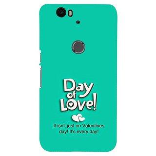 Fuson Designer Phone Back Case Cover Huawei Nexus 6P ( Love Everyday )