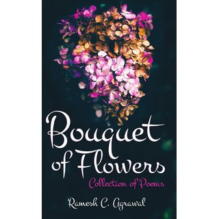 Bouquet of Flowers  Collection of Poems