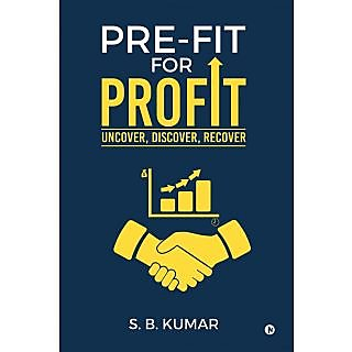 PRE-FIT for PROFIT - Uncover, Discover, Recover