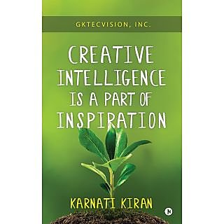Creative Intelligence Is a Part of Inspiration - GKTecvision, Inc.