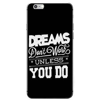 Fuson Designer Phone Back Case Cover Apple IPhone 7 ( Dreams Work When You Do )