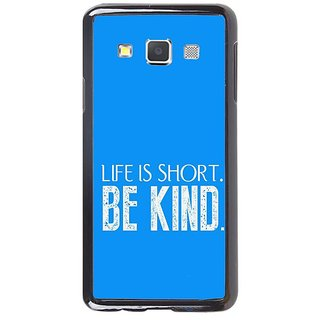 Fuson Designer Phone Back Case Cover Samsung Galaxy A5 ( Life Is Short Be Kind )