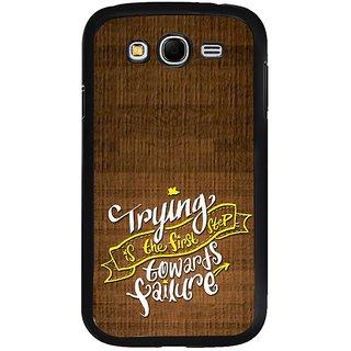 Fuson Designer Phone Back Case Cover Samsung Galaxy Grand 2( Words Of Wisdom )