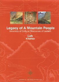 Legacy of a Mountain People  Inventory of Cultural Resources of Ladakh (Set of 4 volumes)