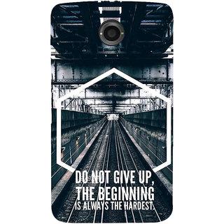 IFasho Designer Back Case Cover For Motorola Nexus 6 :: Motorola Nexus X :: Motorola Moto X Pro :: Google Nexus 6 (Beginning Is Always Hardest )
