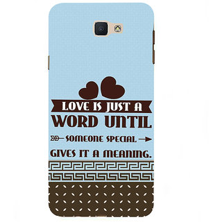 Ifasho Designer Back Case Cover For Samsung Galaxy On7 Pro :: Samsung Galaxy On 7 Pro (2015) (Someone Gives It A Meaning)