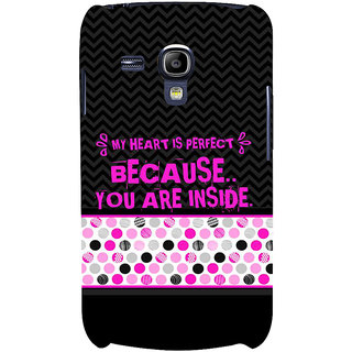 Ifasho Designer Back Case Cover For Samsung Galaxy S3 Mini I8190 :: Samsung I8190 Galaxy S Iii Mini :: Samsung I8190N Galaxy S Iii Mini  (My Heart Is Perfect Because)
