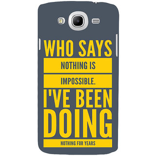 Ifasho Designer Back Case Cover For Samsung Galaxy Mega 5.8 I9150 :: Samsung Galaxy Mega Duos 5.8 I9152 (Who Says Nothing Impossible)