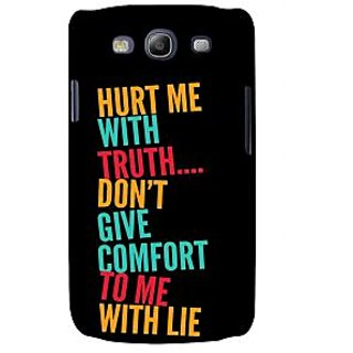 Ifasho Designer Back Case Cover For Samsung Galaxy S3 I9300 :: Samsung I9305 Galaxy S Iii :: Samsung Galaxy S Iii Lte (Never Cheat Trust Good)
